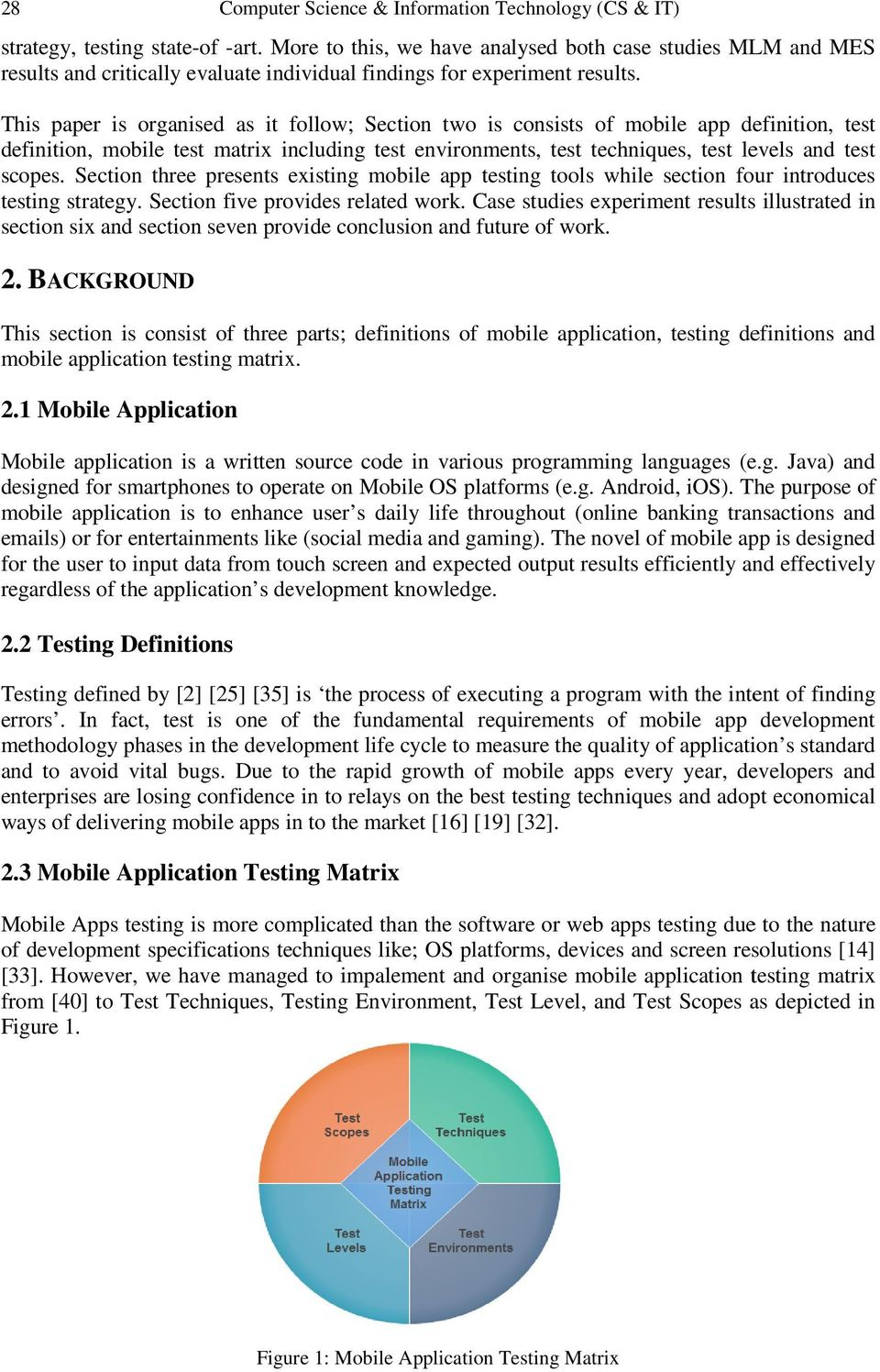 This paper is organised as it follow; Section two is consists of mobile app definition, test definition, mobile test matrix including test environments, test techniques, test levels and test scopes.