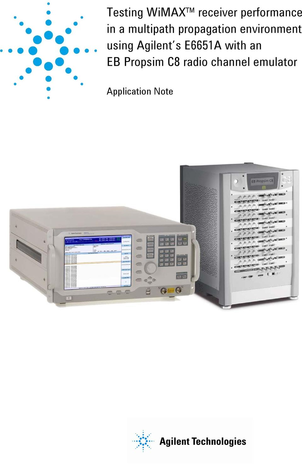 Agilent s E6651A with an EB Propsim C8