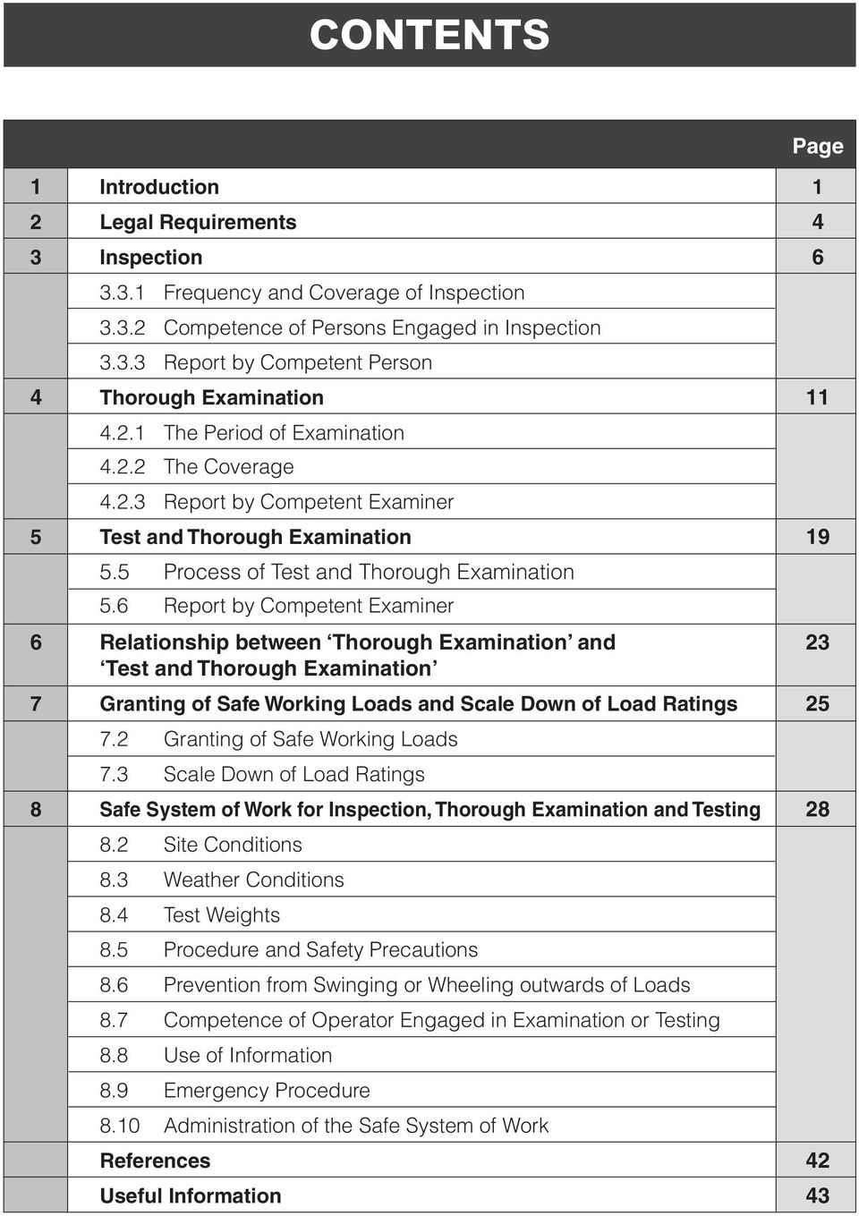 6 Report by Competent Examiner 6 Relationship between Thorough Examination and 23 Test and Thorough Examination 7 Granting of Safe Working Loads and Scale Down of Load Ratings 25 7.
