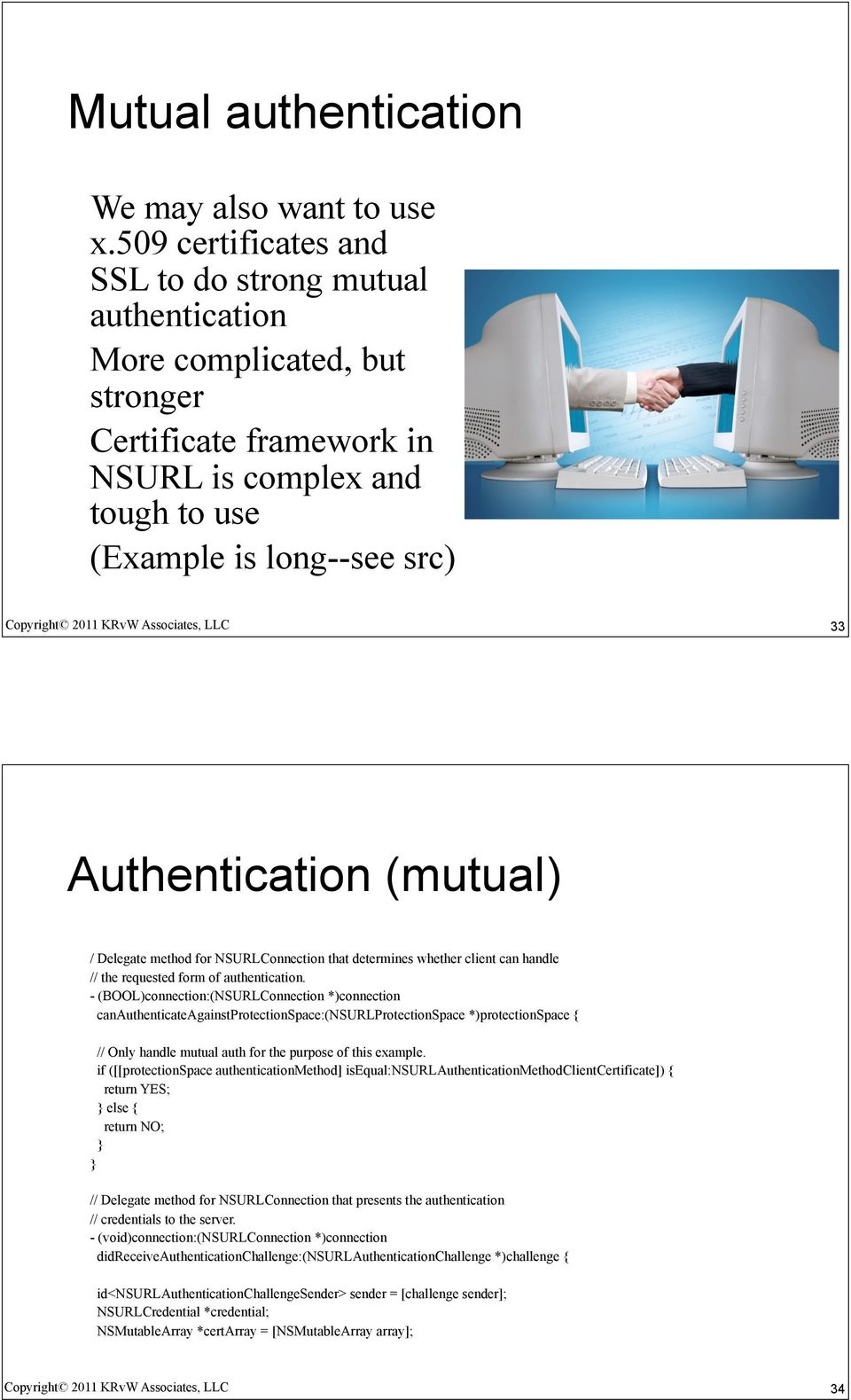 (mutual) / Delegate method for NSURLConnection that determines whether client can handle // the requested form of authentication.