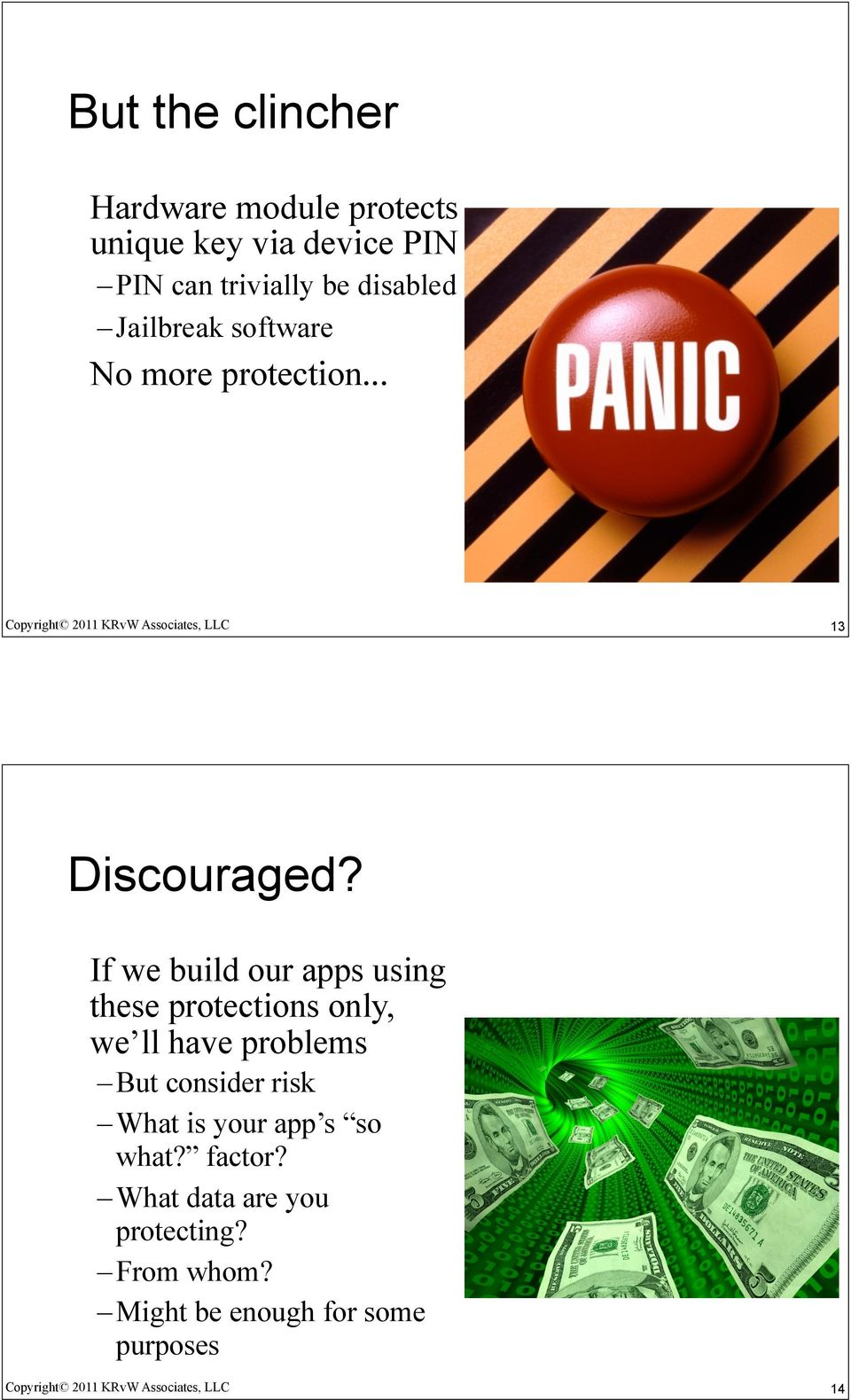 If we build our apps using these protections only, we ll have problems But consider risk