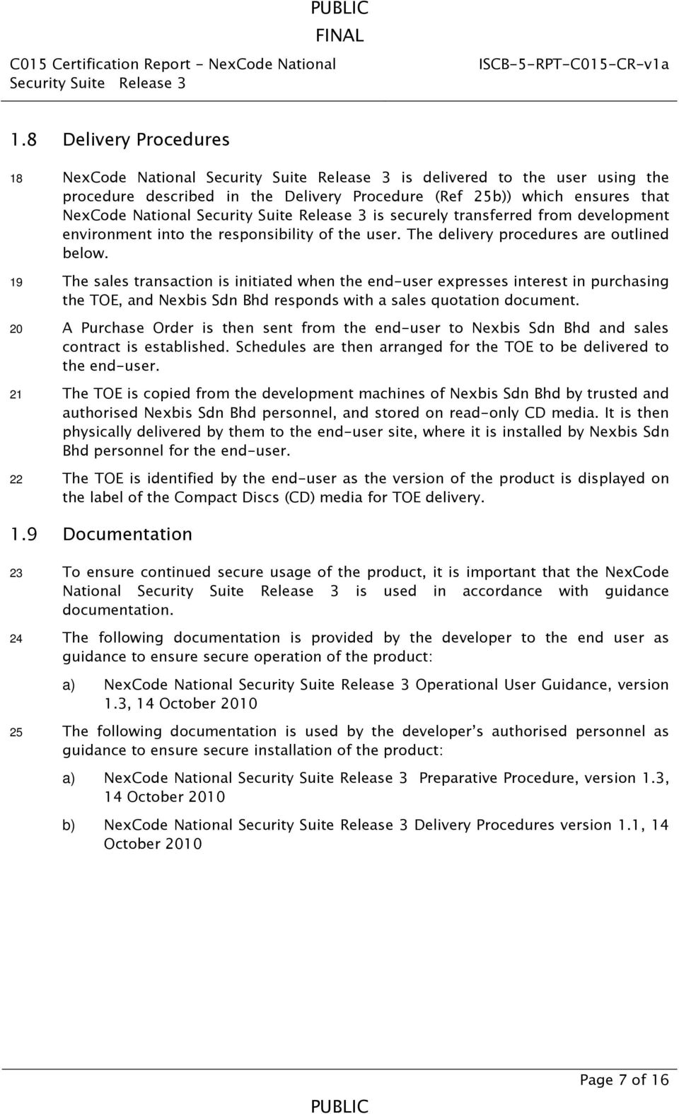 19 The sales transaction is initiated when the end-user expresses interest in purchasing the TOE, and Nexbis Sdn Bhd responds with a sales quotation document.