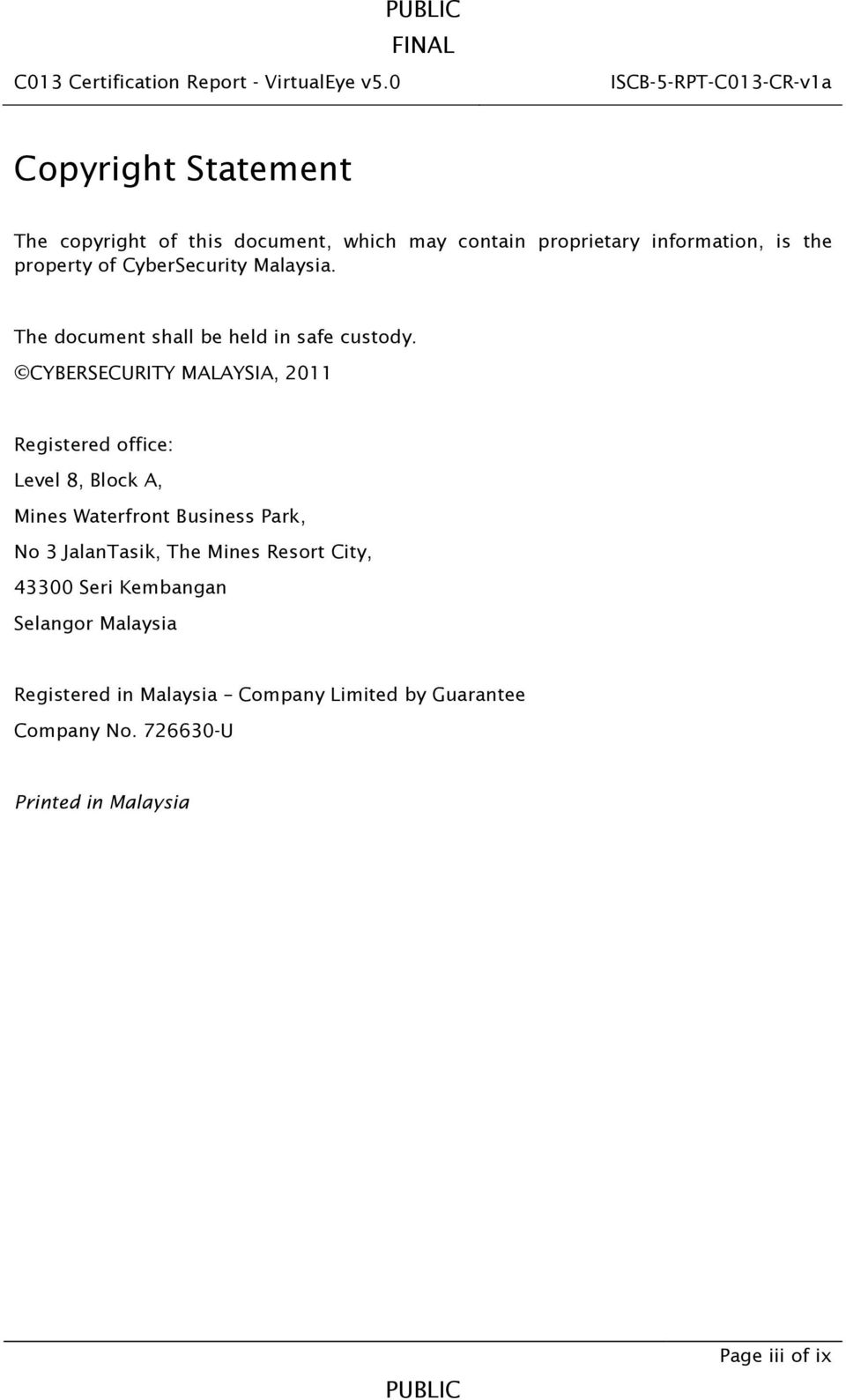 CYBERSECURITY MALAYSIA, 2011 Registered office: Level 8, Block A, Mines Waterfront Business Park, No 3 JalanTasik,