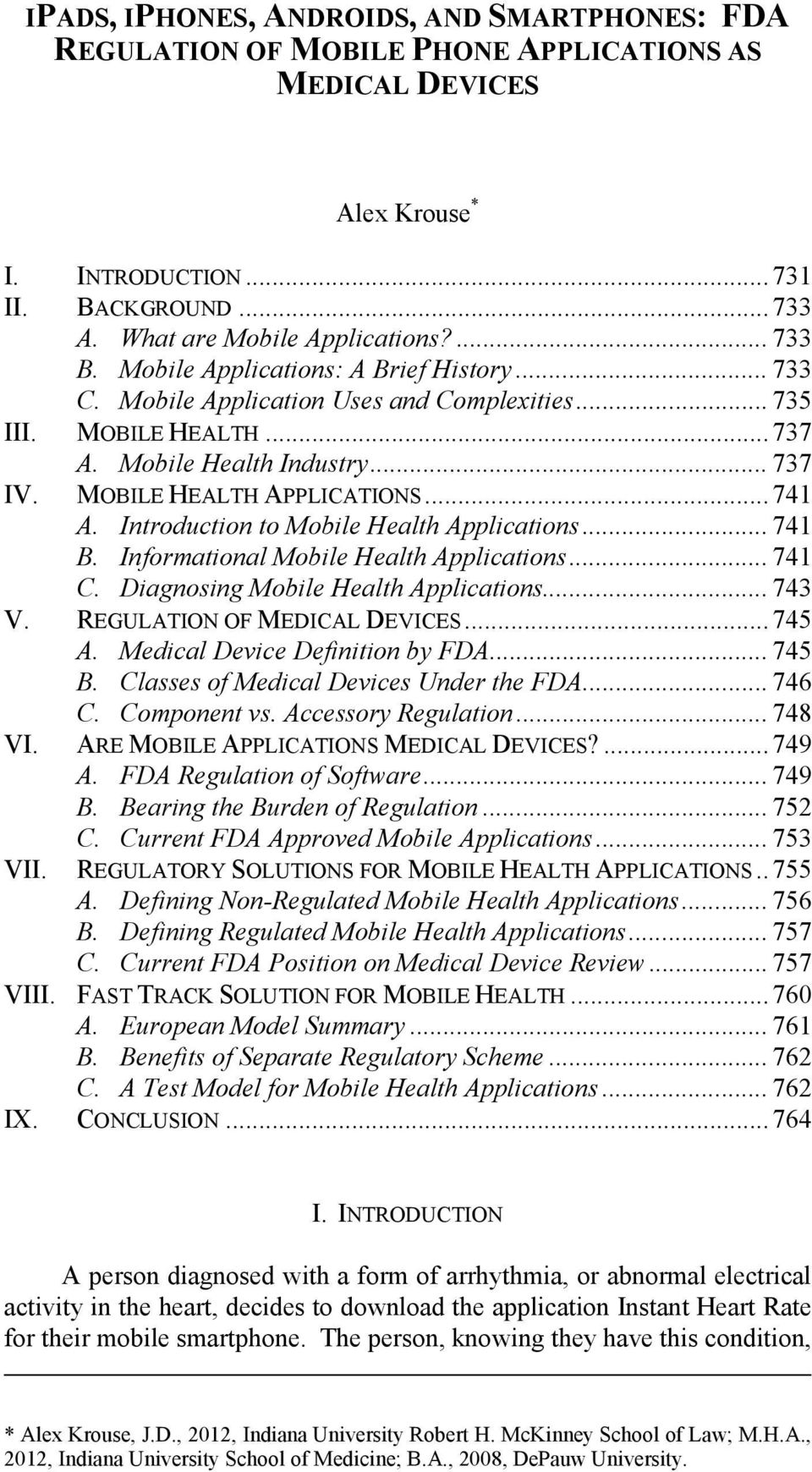 .. 741 A. Introduction to Mobile Health Applications... 741 B. Informational Mobile Health Applications... 741 C. Diagnosing Mobile Health Applications... 743 V. REGULATION OF MEDICAL DEVICES... 745 A.