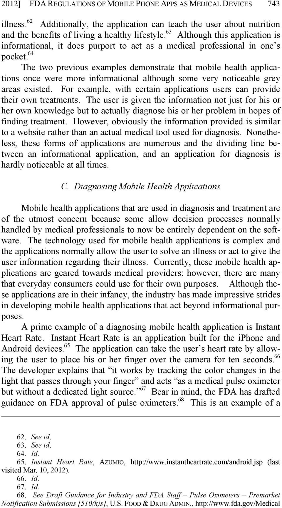 64 The two previous examples demonstrate that mobile health applications once were more informational although some very noticeable grey areas existed.