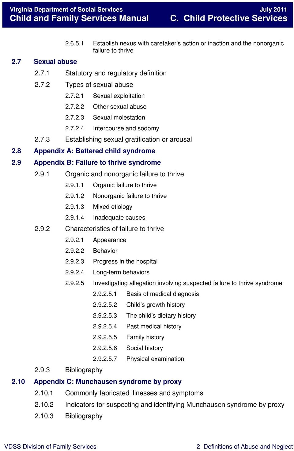 9 Appendix B: Failure to thrive syndrome 2.9.1 Organic and nonorganic failure to thrive 2.9.1.1 Organic failure to thrive 2.9.1.2 Nonorganic failure to thrive 2.9.1.3 Mixed etiology 2.9.1.4 Inadequate causes 2.