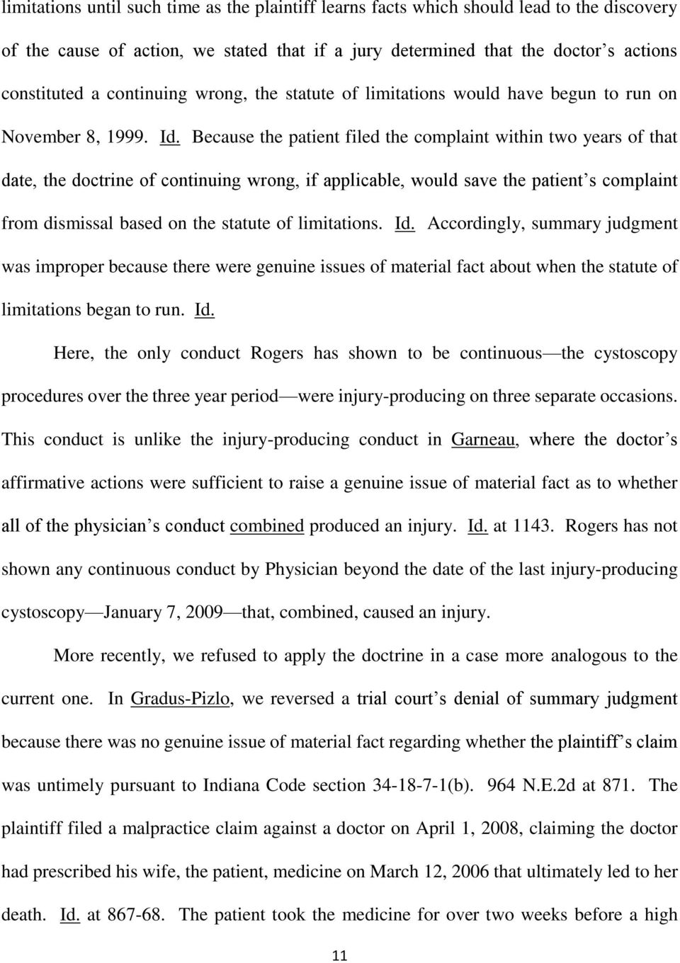 Because the patient filed the complaint within two years of that date, the doctrine of continuing wrong, if applicable, would save the patient s complaint from dismissal based on the statute of