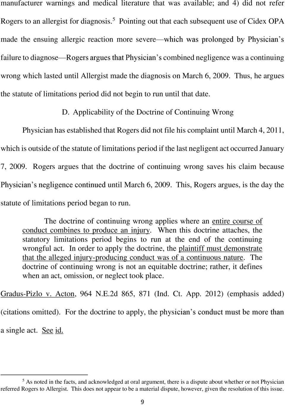 negligence was a continuing wrong which lasted until Allergist made the diagnosis on March 6, 2009. Thus, he argues the statute of limitations period did not begin to run until that date. D.