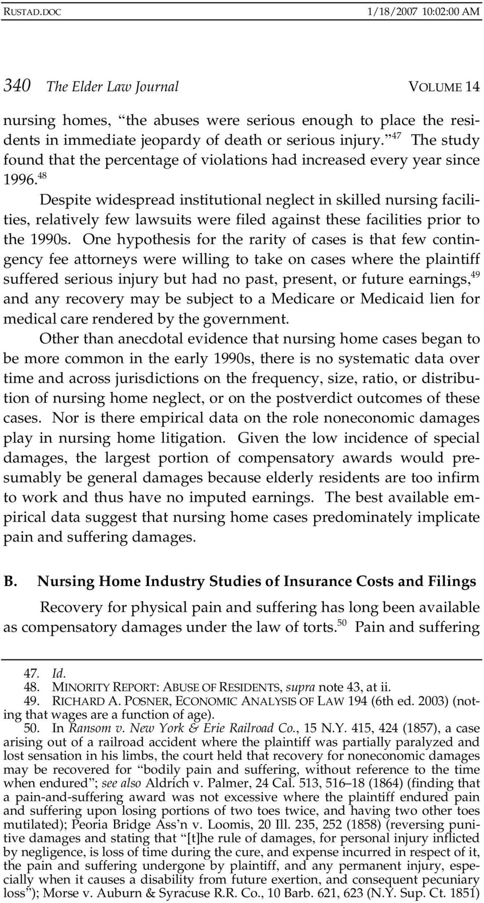 48 Despite widespread institutional neglect in skilled nursing facilities, relatively few lawsuits were filed against these facilities prior to the 1990s.