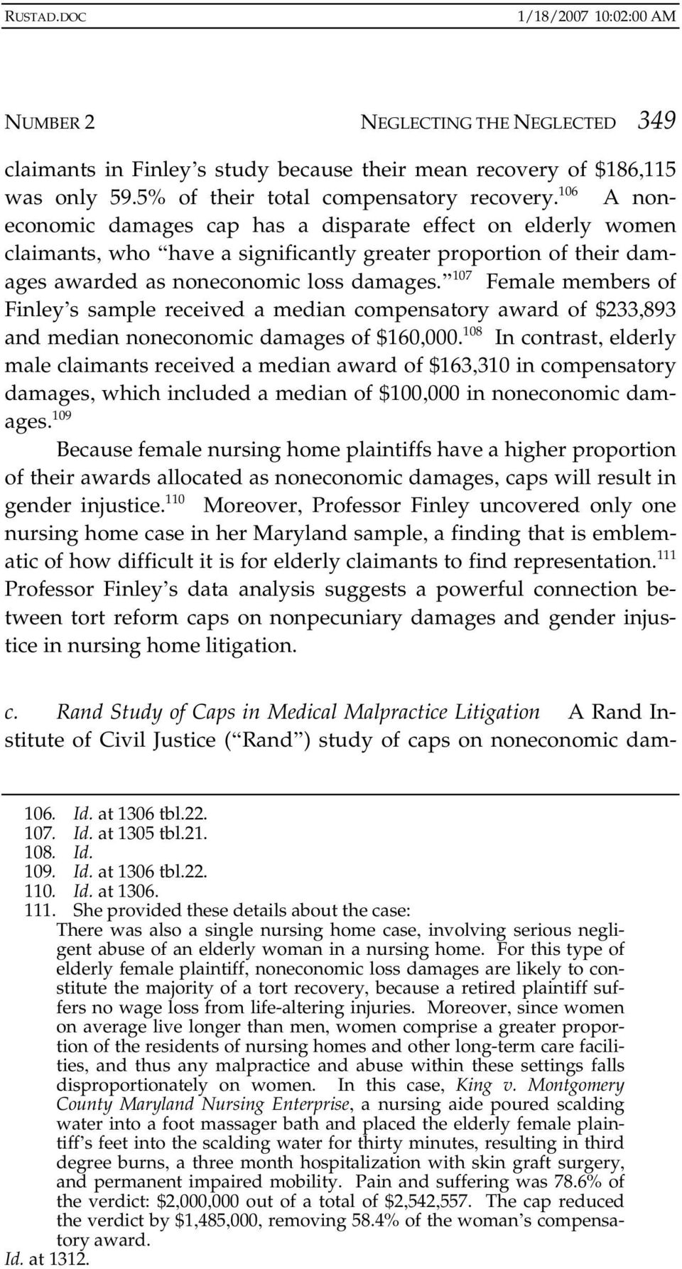 107 Female members of Finley s sample received a median compensatory award of $233,893 and median noneconomic damages of $160,000.