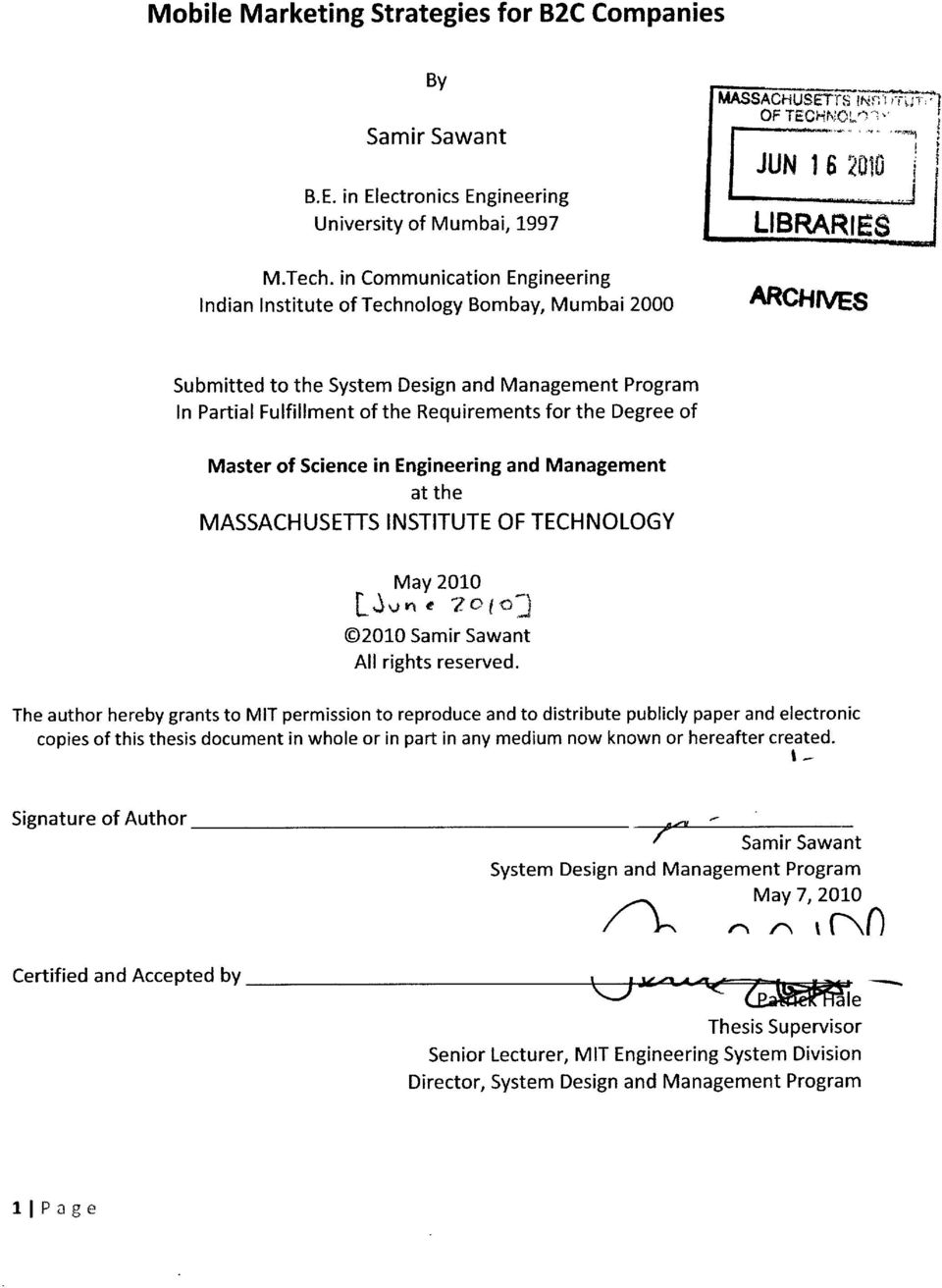 Partial Fulfillment of the Requirements for the Degree of Master of Science in Engineering and Management at the MASSACHUSETTS INSTITUTE OF TECHNOLOGY May 2010 02010 Samir Sawant All rights reserved.