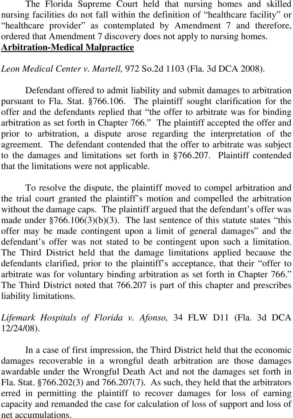 Defendant offered to admit liability and submit damages to arbitration pursuant to Fla. Stat. 766.106.