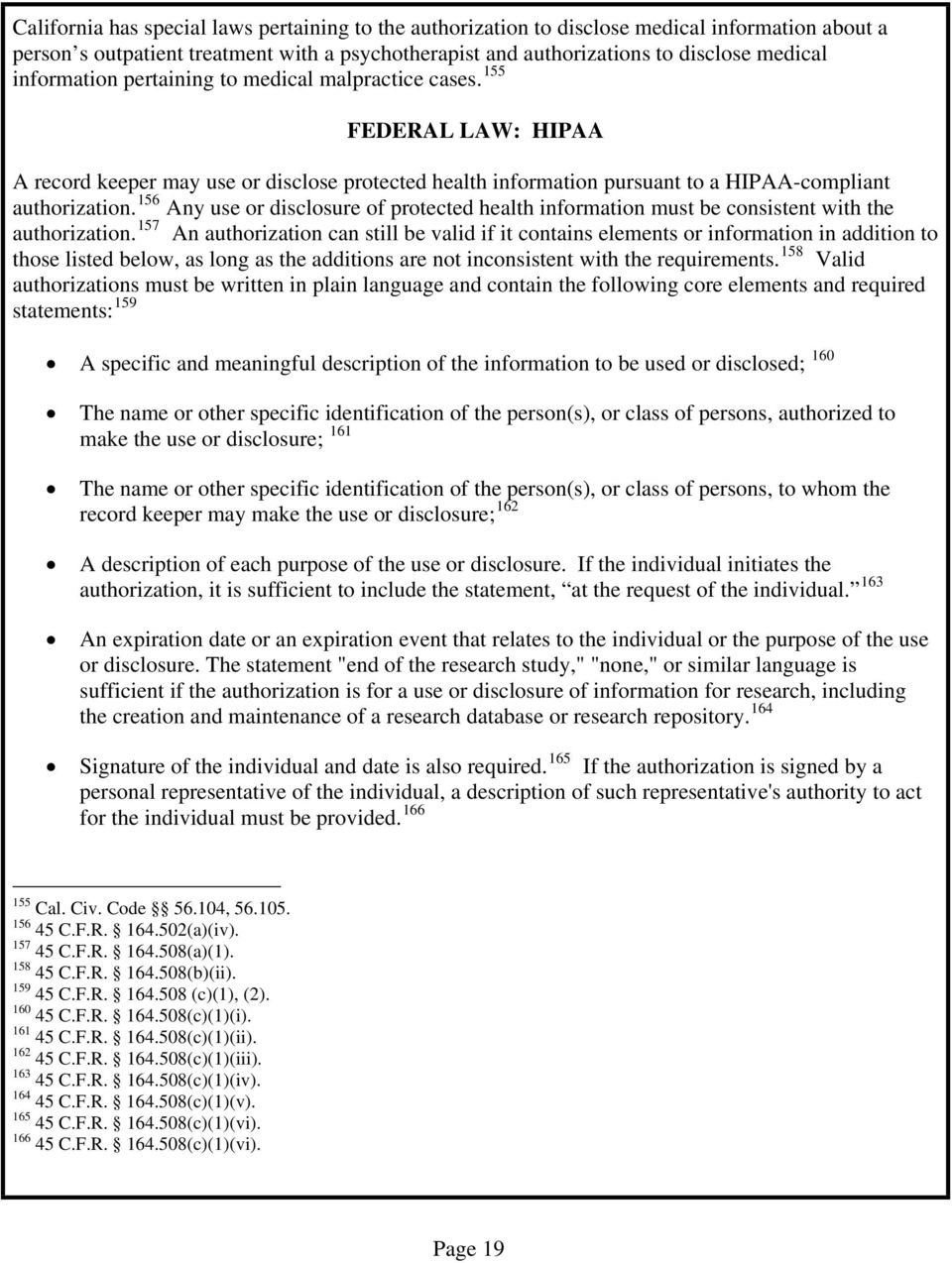156 Any use or disclosure of protected health information must be consistent with the authorization.