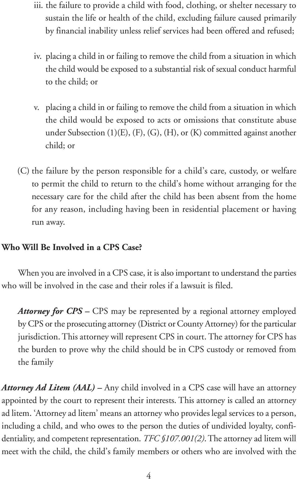 placing a child in or failing to remove the child from a situation in which the child would be exposed to a substantial risk of sexual conduct harmful to the child; or v.