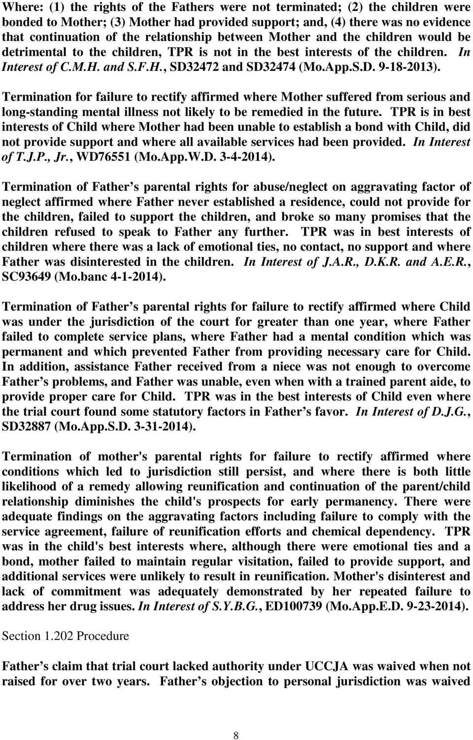 Termination for failure to rectify affirmed where Mother suffered from serious and long-standing mental illness not likely to be remedied in the future.