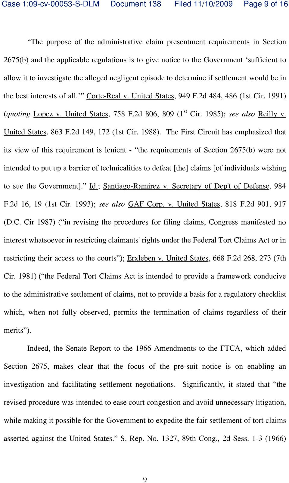 2d 484, 486 (1st Cir. 1991) (quoting Lopez v. United States, 758 F.2d 806, 809 (1 st Cir. 1985); see also Reilly v. United States, 863 F.2d 149, 172 (1st Cir. 1988).