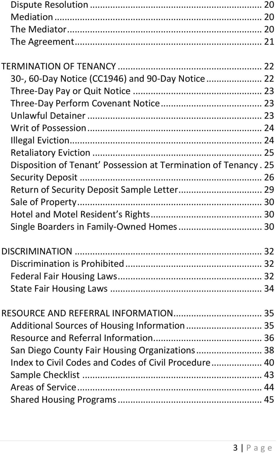 .. 25 Disposition of Tenant Possession at Termination of Tenancy. 25 Security Deposit... 26 Return of Security Deposit Sample Letter... 29 Sale of Property... 30 Hotel and Motel Resident s Rights.