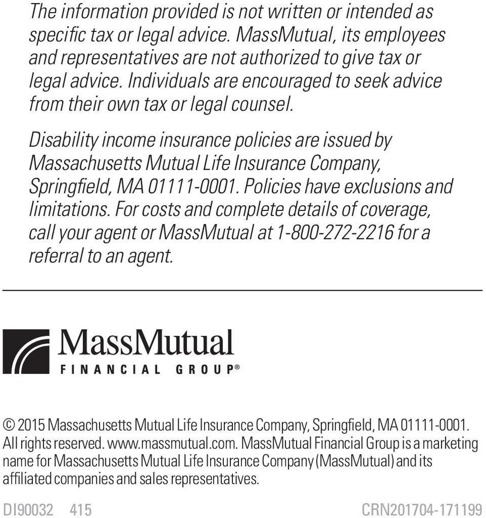 Disability income insurance policies are issued by Massachusetts Mutual Life Insurance Company, Springfield, MA 01111-0001. Policies have exclusions and limitations.