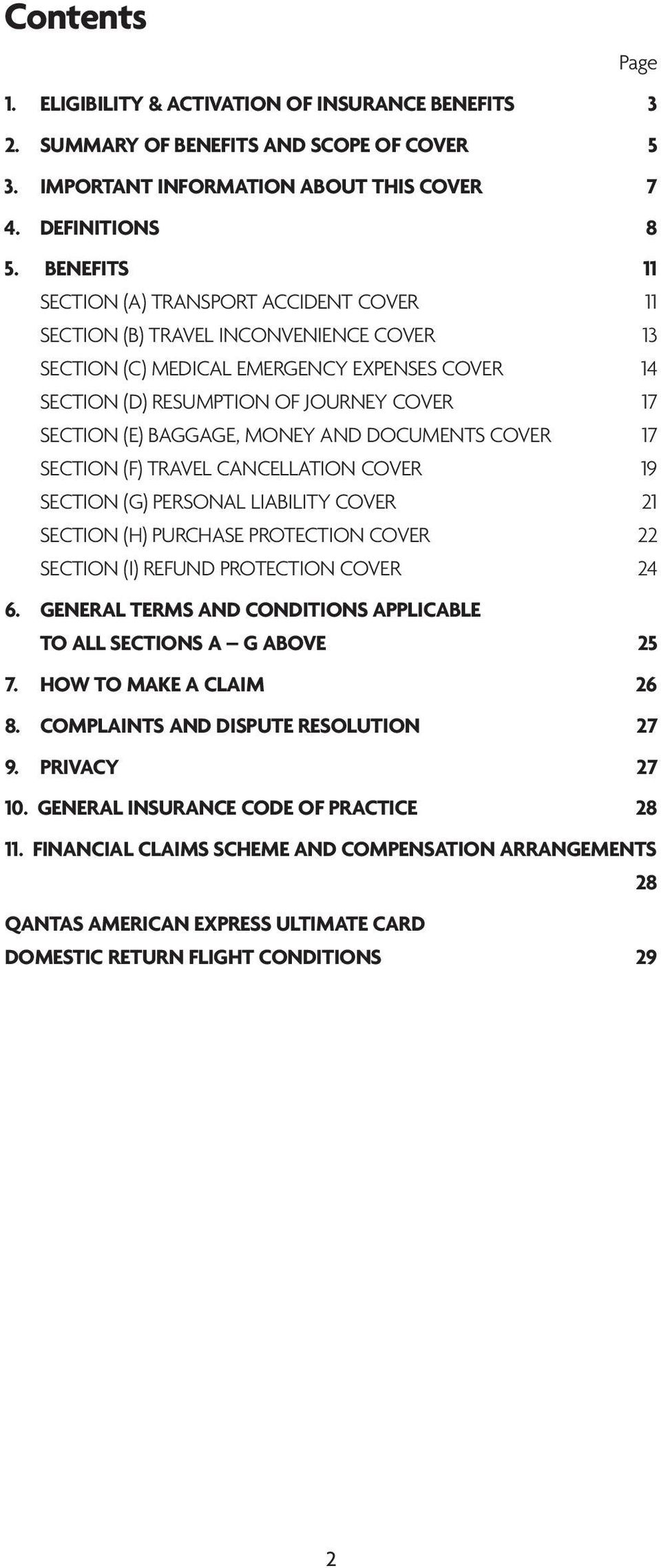 BAGGAGE, MONEY AND DOCUMENTS COVER 17 SECTION (F) TRAVEL CANCELLATION COVER 19 SECTION (G) PERSONAL LIABILITY COVER 21 SECTION (H) PURCHASE PROTECTION COVER 22 SECTION (I) REFUND PROTECTION COVER 24