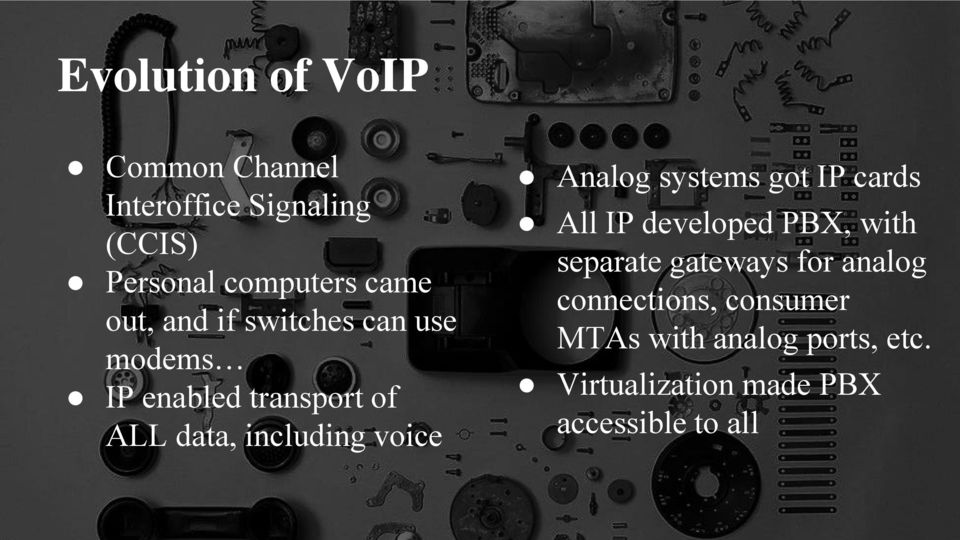 Analog systems got IP cards All IP developed PBX, with separate gateways for analog
