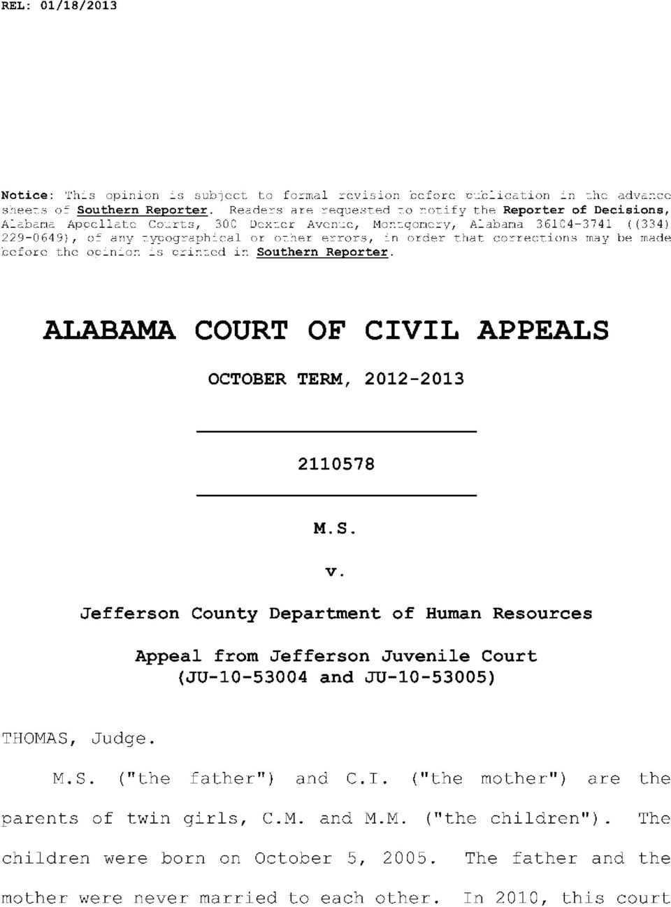 that corrections may be made before the opinion is printed in Southern Reporter. ALABAMA COURT OF CIVIL APPEALS OCTOBER TERM, 2012-2013 2110578 M.S. v.