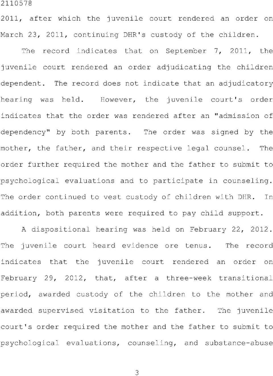 "However, the juvenile court's order indicates that the order was rendered after an ""admission of dependency"" by both parents."