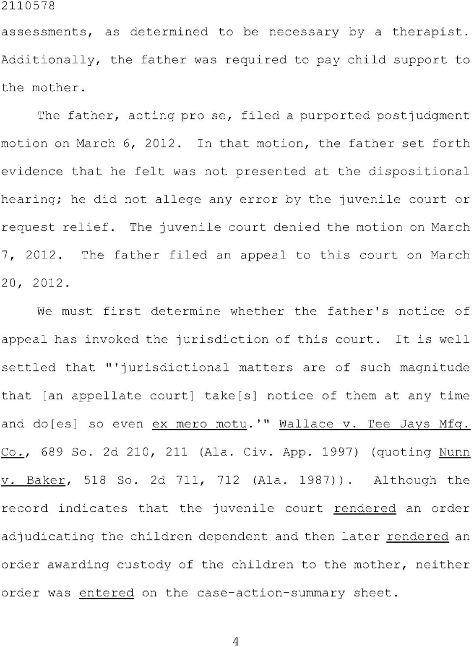 In that motion, the father set forth evidence that he felt was not presented at the dispositional hearing; he did not allege any error by the juvenile court or request relief.