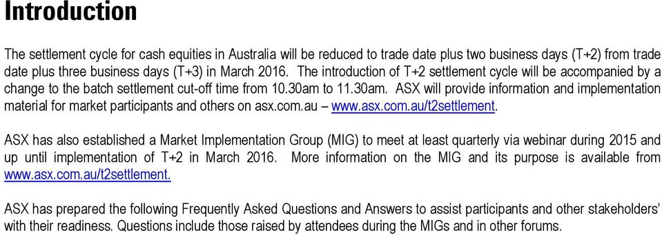 to 11.30am. ASX will provide information and implementation material for market participants and others on asx.com.au www.asx.com.au/t2settlement.