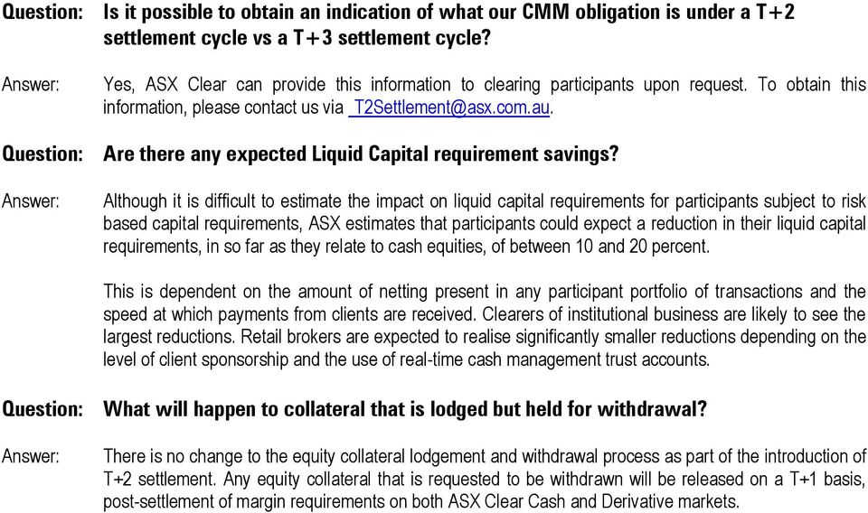 Are there any expected Liquid Capital requirement savings?