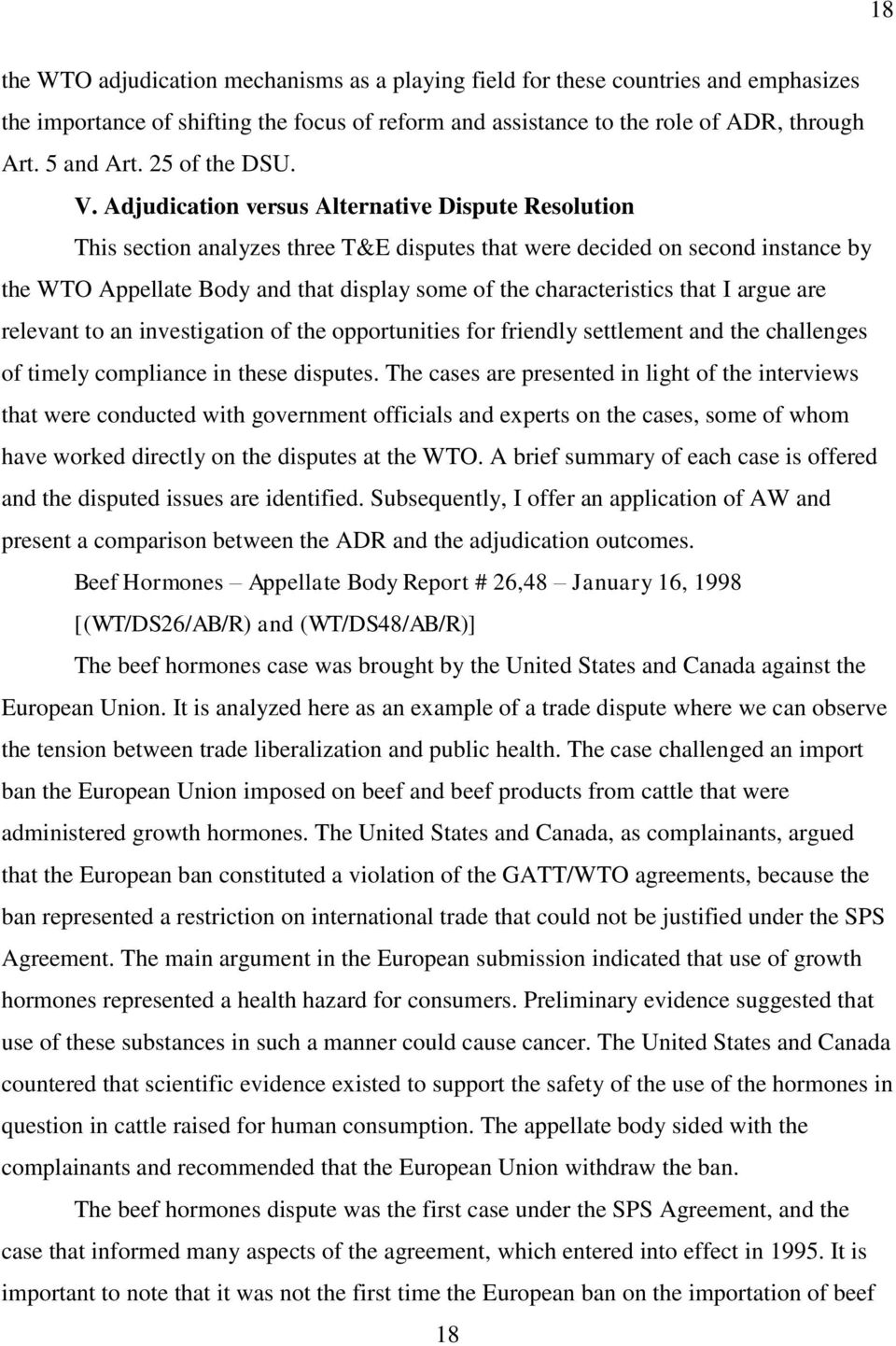 Adjudication versus Alternative Dispute Resolution This section analyzes three T&E disputes that were decided on second instance by the WTO Appellate Body and that display some of the characteristics