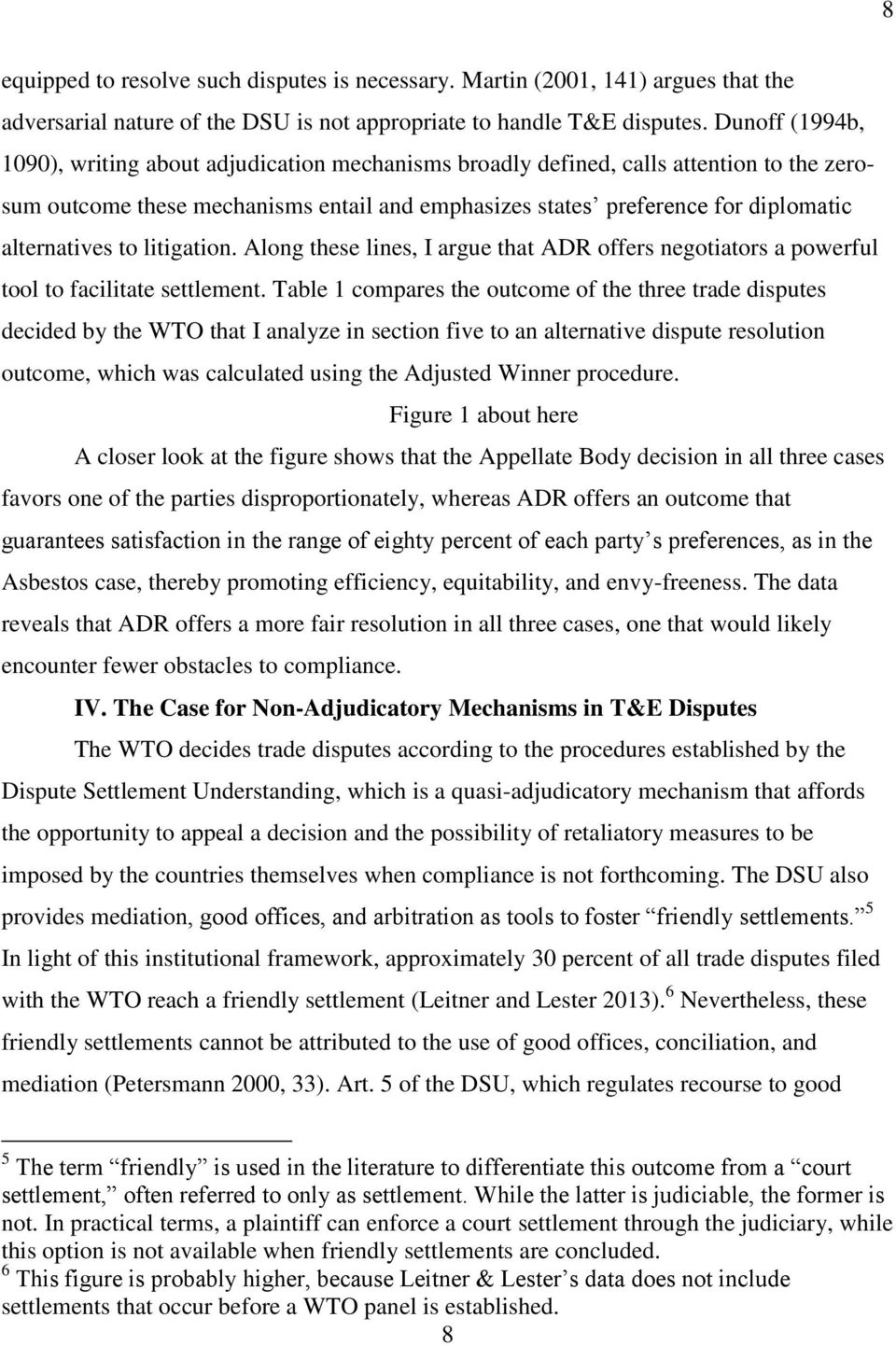 alternatives to litigation. Along these lines, I argue that ADR offers negotiators a powerful tool to facilitate settlement.