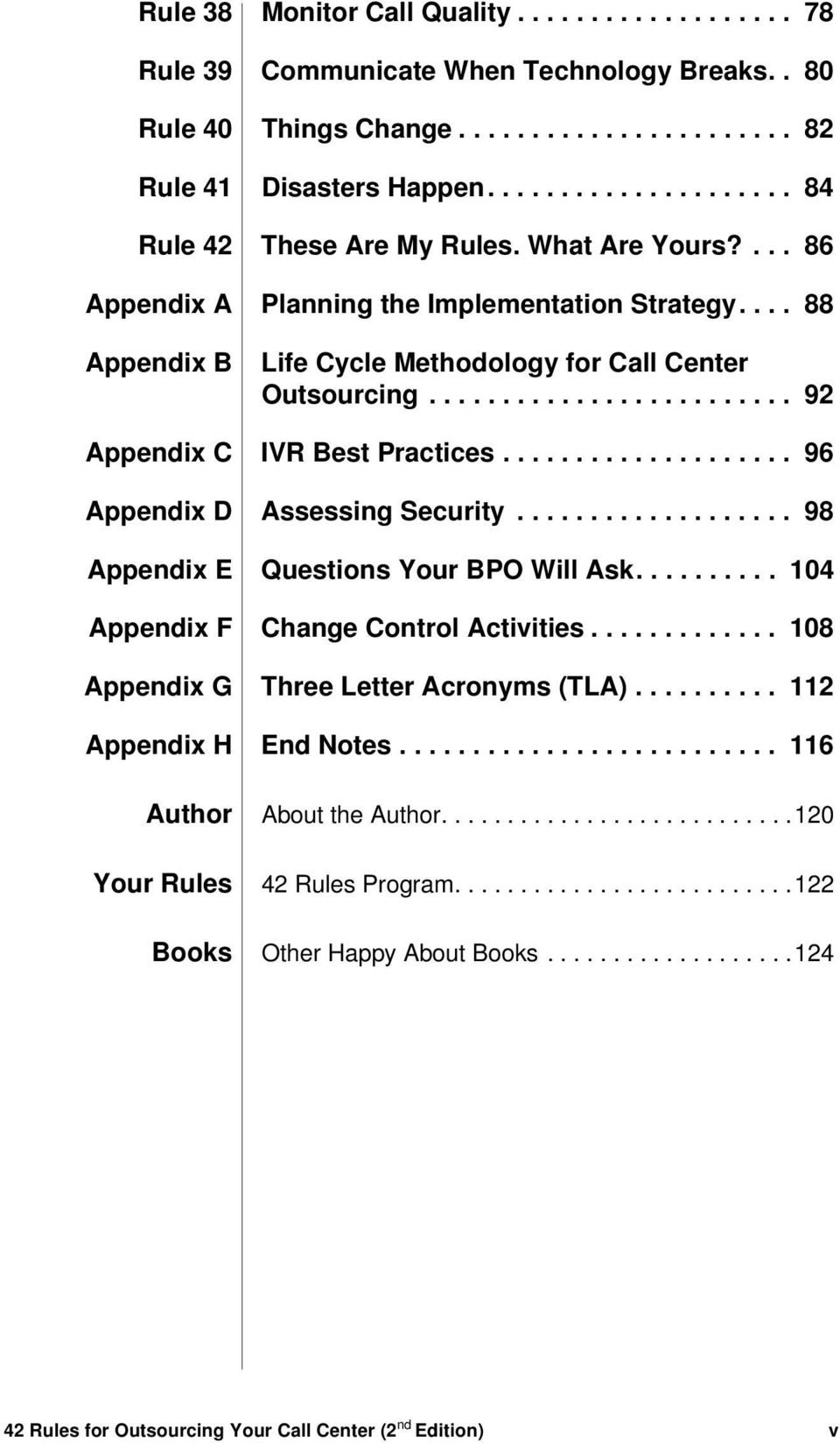........................ 92 Appendix C IVR Best Practices.................... 96 Appendix D Assessing Security................... 98 Appendix E Questions Your BPO Will Ask.