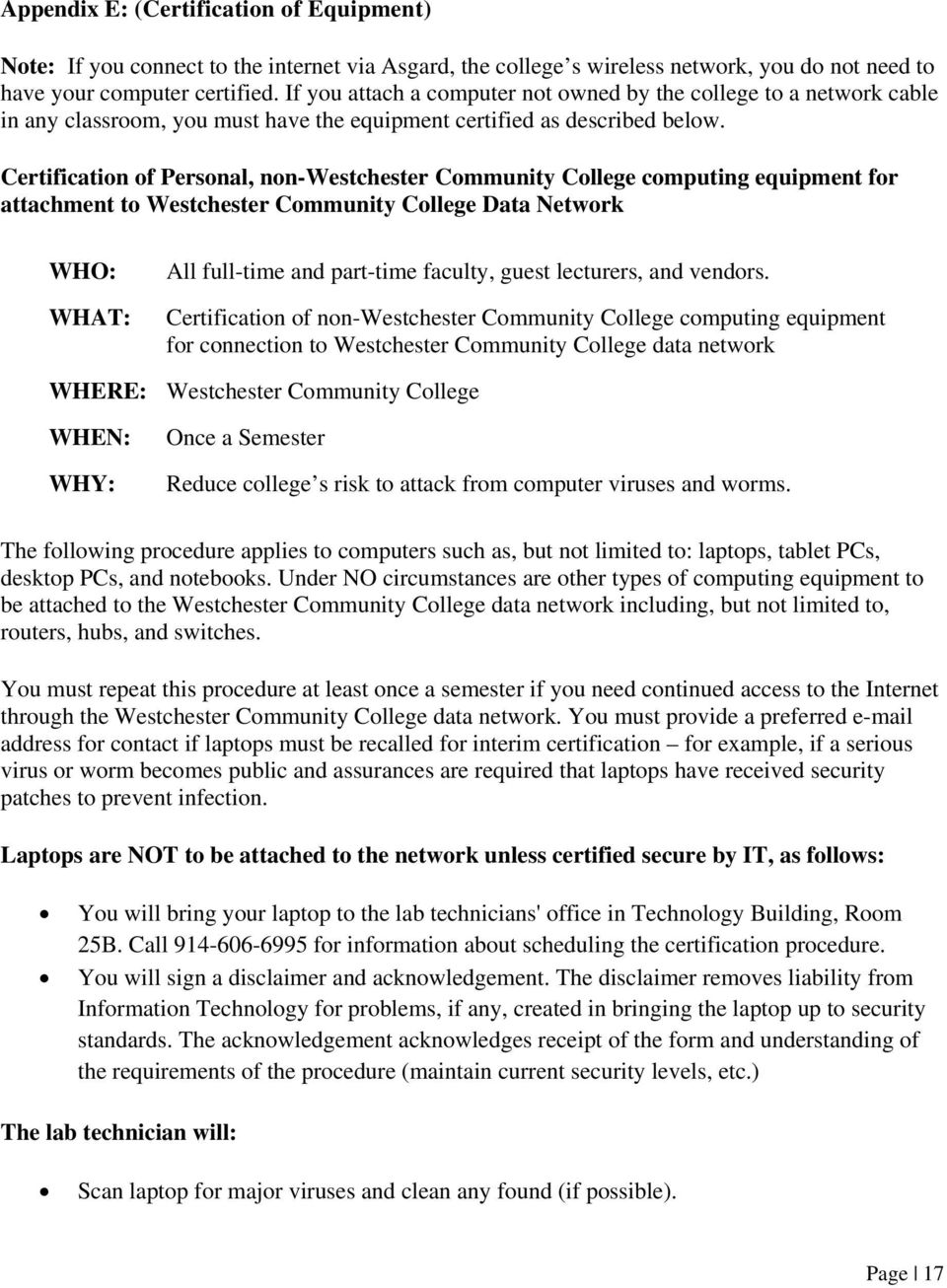 Certification of Personal, non-westchester Community College computing equipment for attachment to Westchester Community College Data Network WHO: WHAT: All full-time and part-time faculty, guest