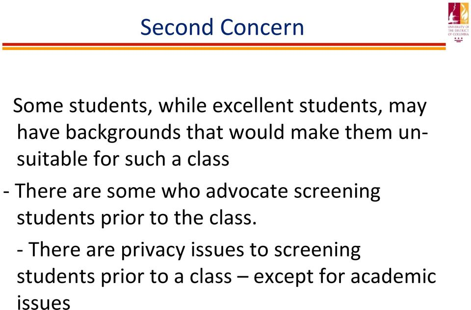 some who advocate screening students prior to the class.