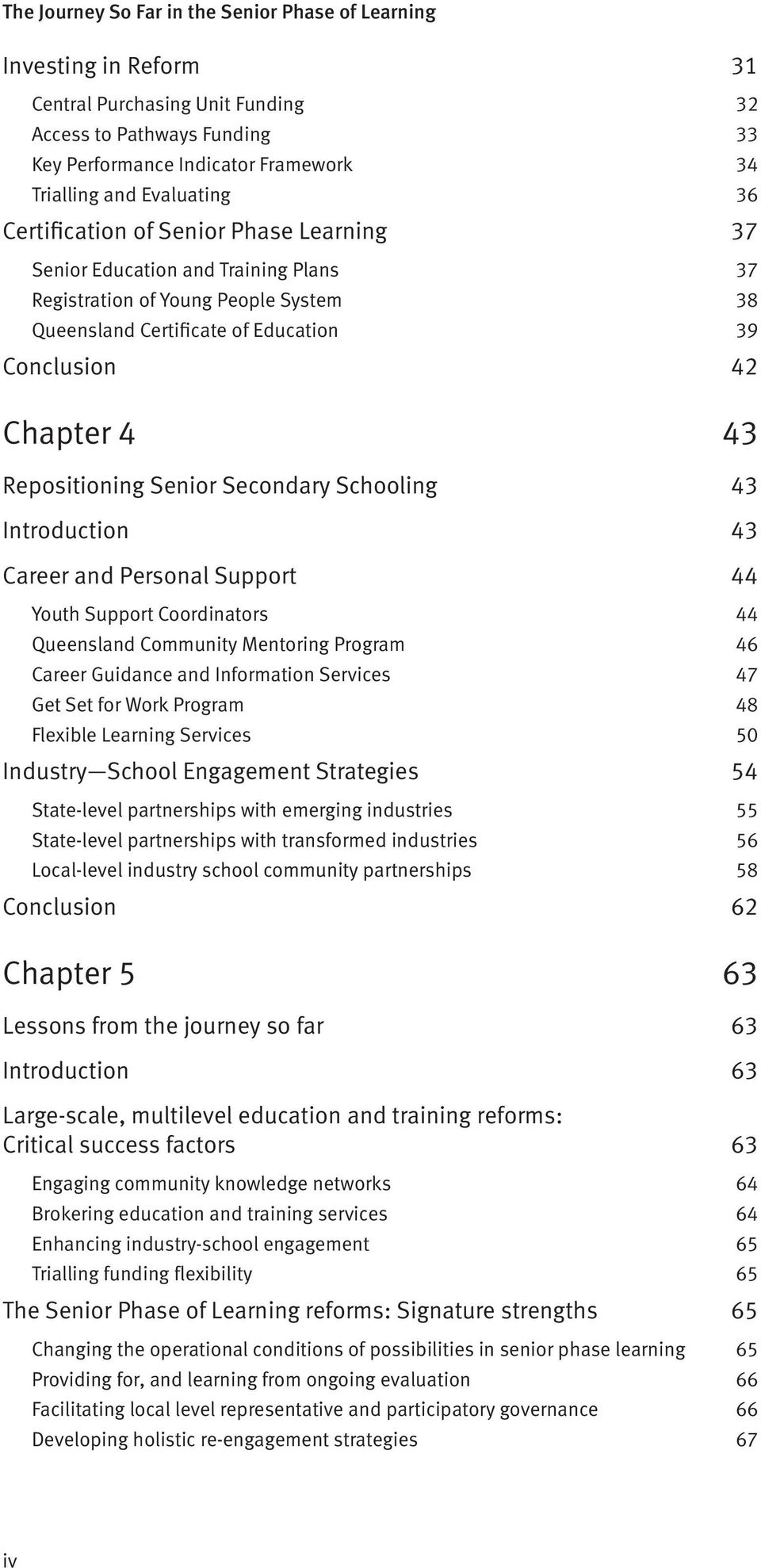 Introduction 43 Career and Personal Support 44 Youth Support Coordinators 44 Queensland Community Mentoring Program 46 Career Guidance and Information Services 47 Get Set for Work Program 48 Flexible