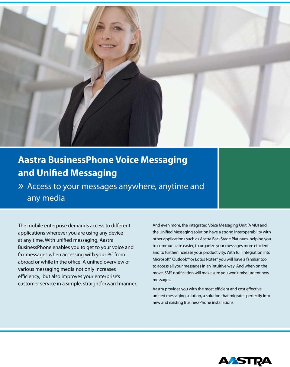 A unified overview of various messaging media not only increases efficiency, but also improves your enterprise s customer service in a simple, straightforward manner.