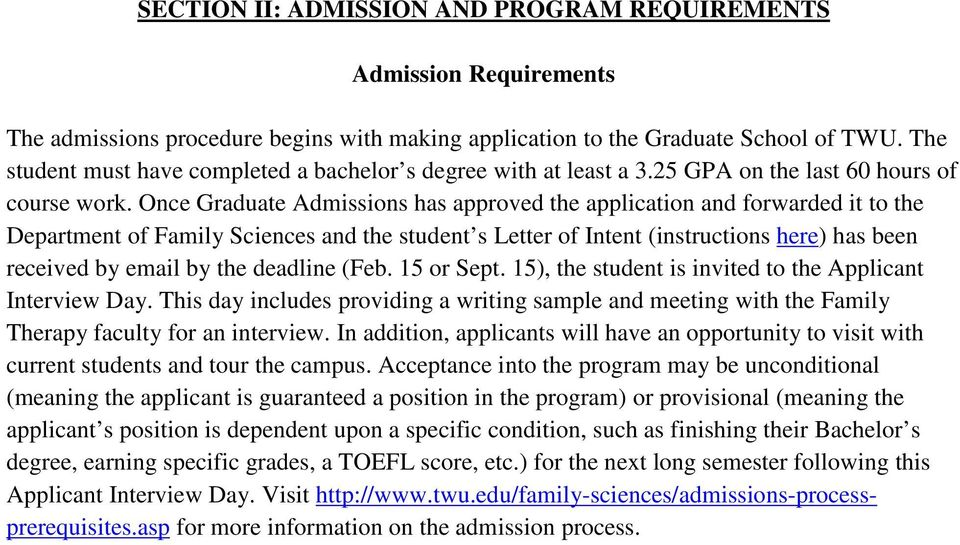 Once Graduate Admissions has approved the application and forwarded it to the Department of Family Sciences and the student s Letter of Intent (instructions here) has been received by email by the
