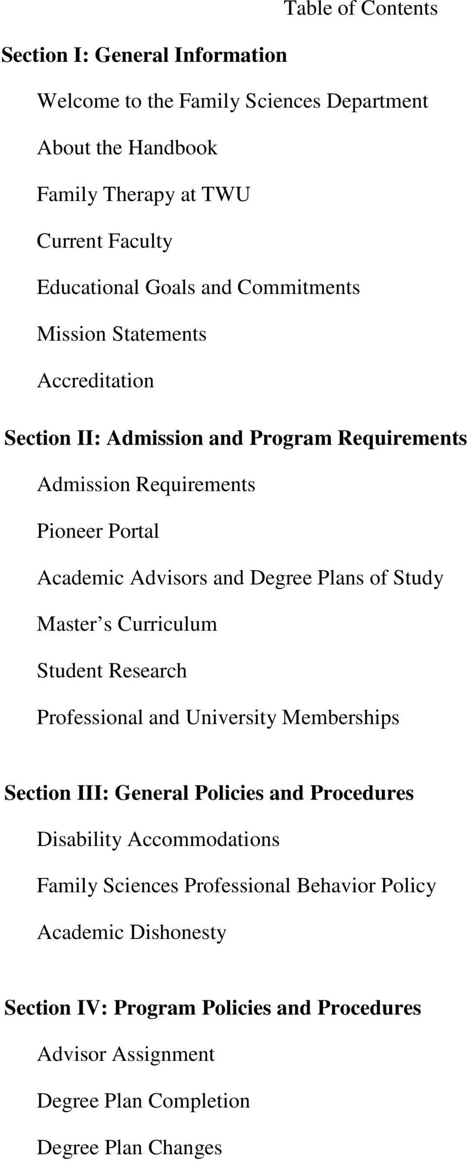 Plans of Study Master s Curriculum Student Research Professional and University Memberships Section III: General Policies and Procedures Disability Accommodations