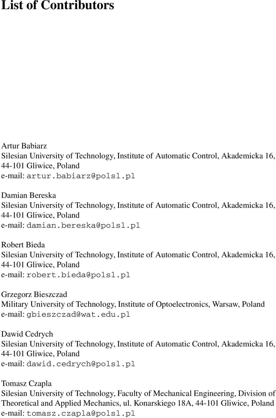 pl Grzegorz Bieszczad Military University of Technology, Institute of Optoelectronics, Warsaw, Poland e-mail: gbieszczad@wat.
