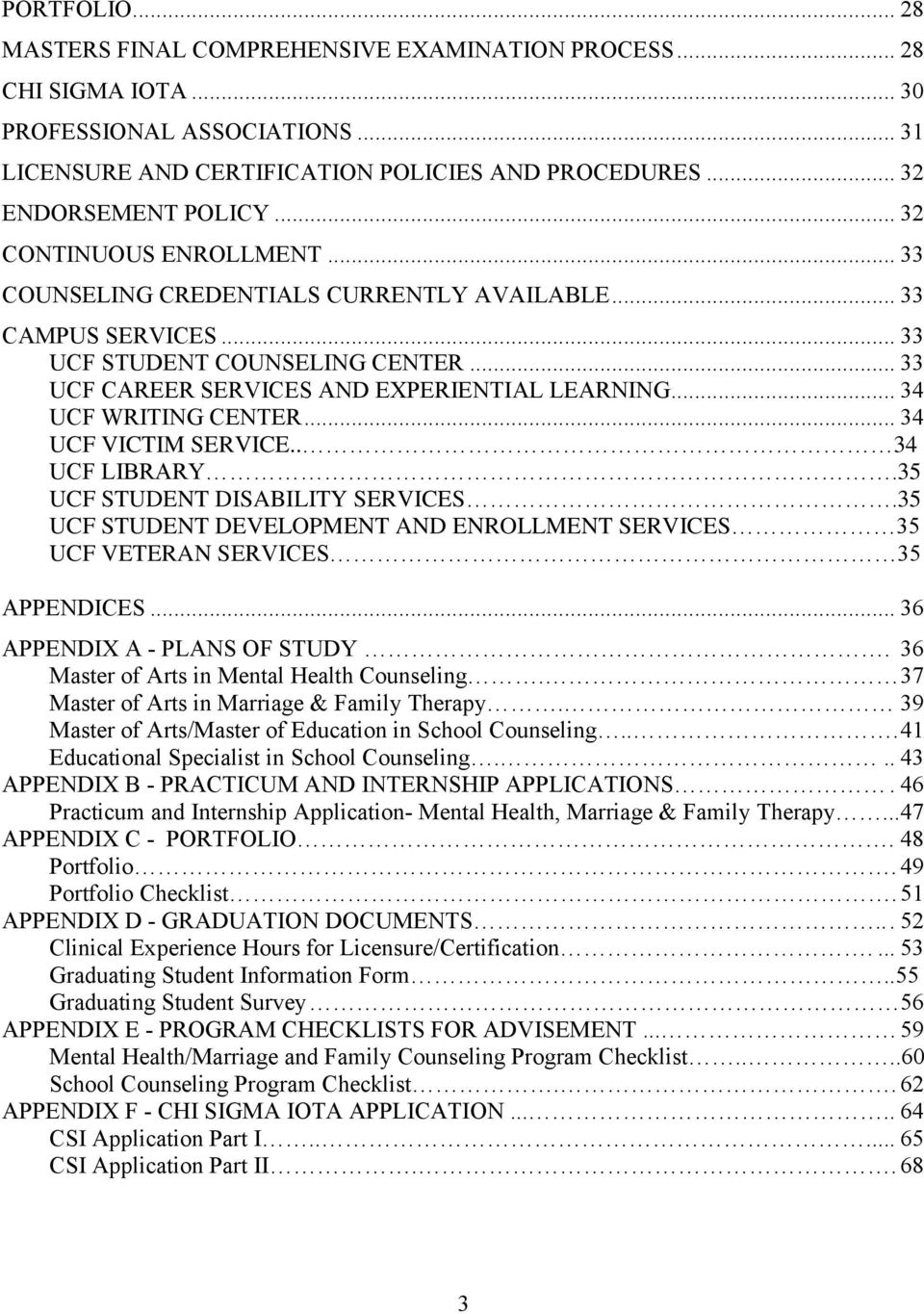 .. 34 UCF VICTIM SEVICE.. 34 UCF LIBAY.35 UCF STUDENT DISABILITY SEVICES.35 UCF STUDENT DEVELOPMENT AND ENOLLMENT SEVICES 35 UCF VETEAN SEVICES 35 APPENDICES... 36 APPENDIX A - PLANS OF STUDY.