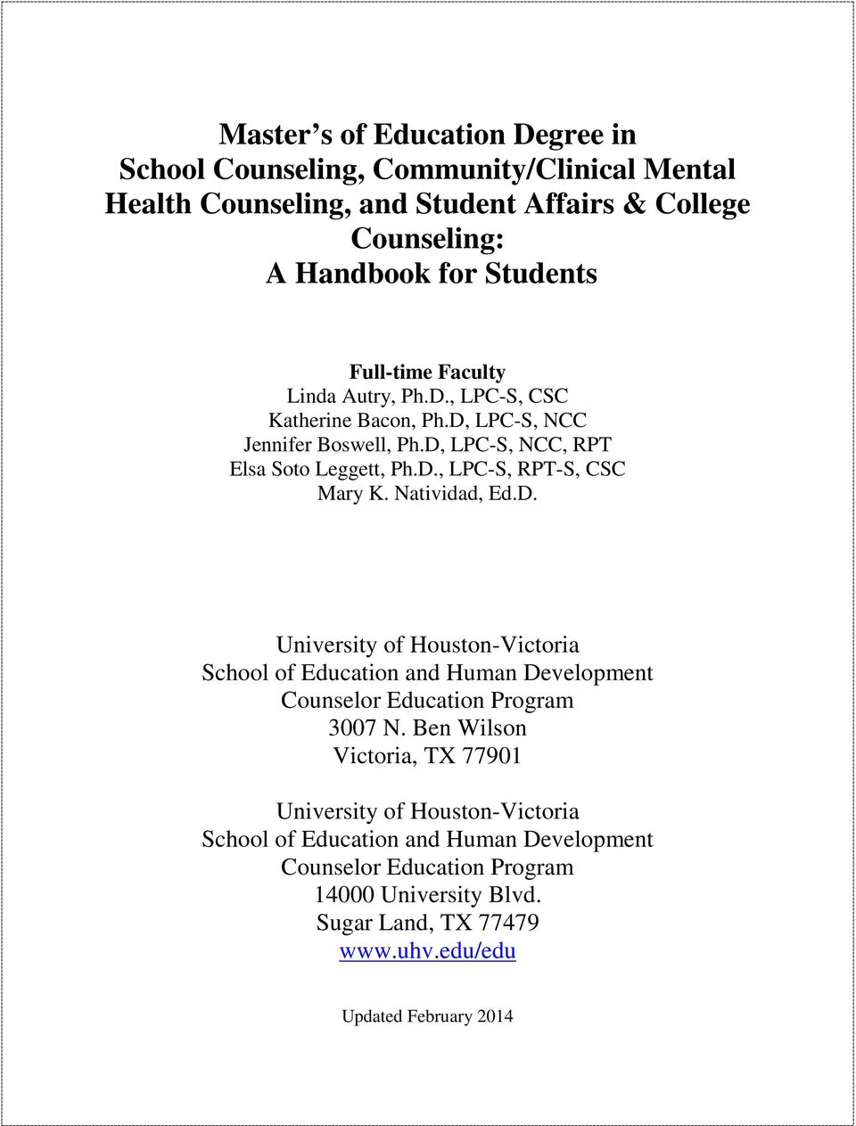 Natividad, Ed.D. University of Houston-Victoria School of Education and Human Development Counselor Education Program 3007 N.