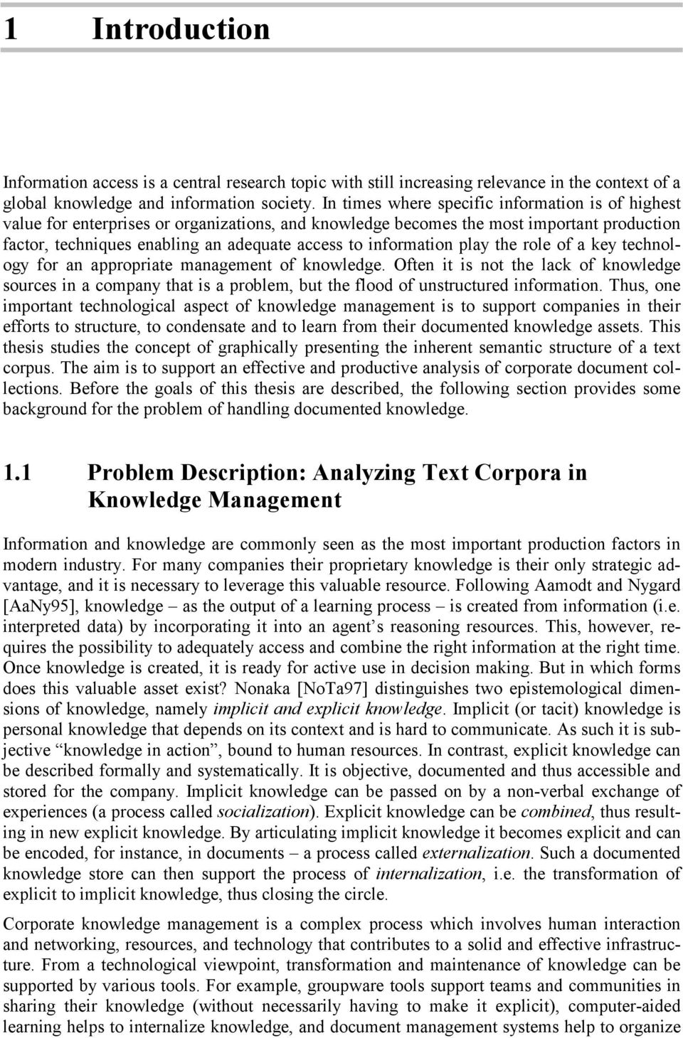 information play the role of a key technology for an appropriate management of knowledge.