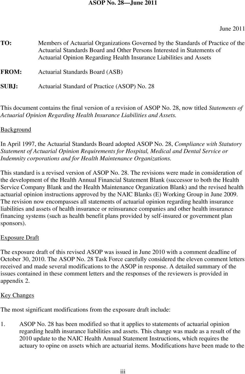 28, now titled Statements of Actuarial Opinion Regarding Health Insurance Liabilities and Assets. Background In April 1997, the Actuarial Standards Board adopted ASOP No.