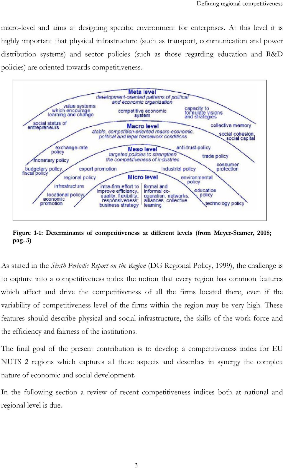 policies) are oriented towards competitiveness. Figure 1-1: Determinants of competitiveness at different levels (from Meyer-Stamer, 2008; pag.