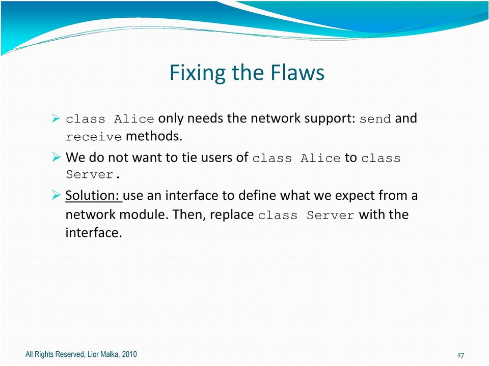 Solution use an interface to define what we expect from a network module.