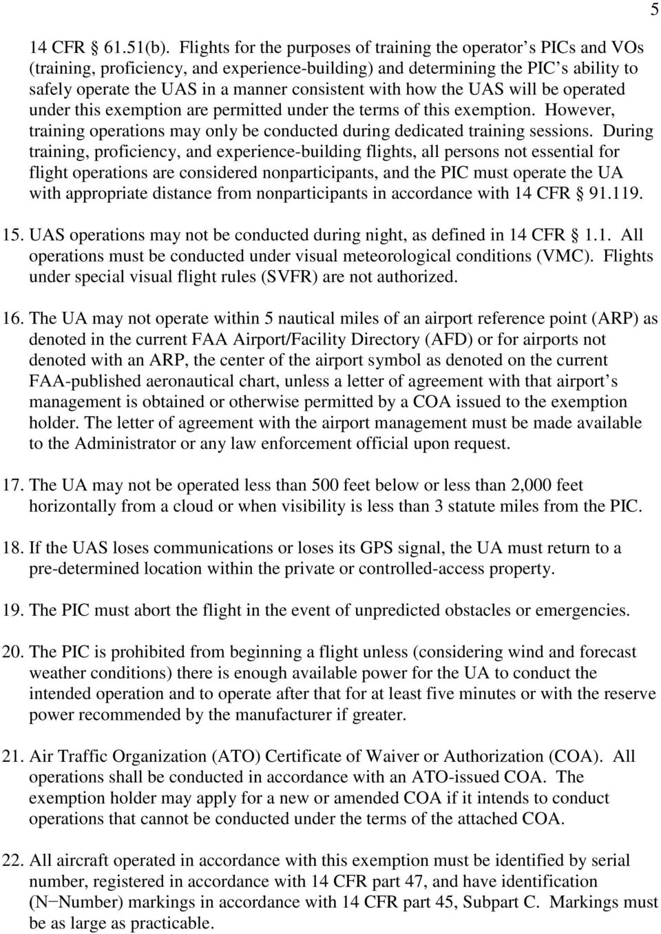 with how the UAS will be operated under this exemption are permitted under the terms of this exemption. However, training operations may only be conducted during dedicated training sessions.