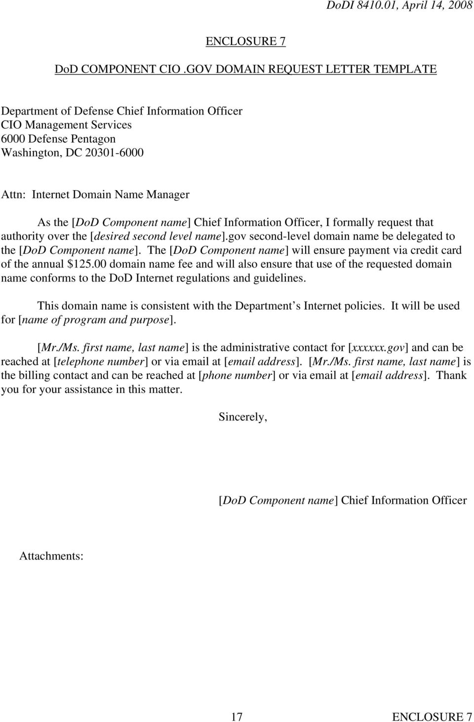 [DoD Component name] Chief Information Officer, I formally request that authority over the [desired second level name].gov second-level domain name be delegated to the [DoD Component name].