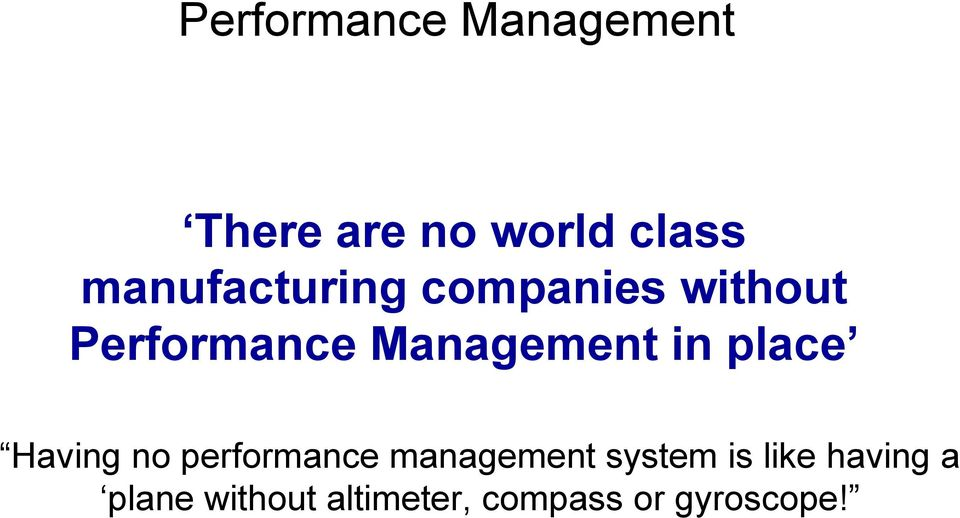 Management in place Having no performance management