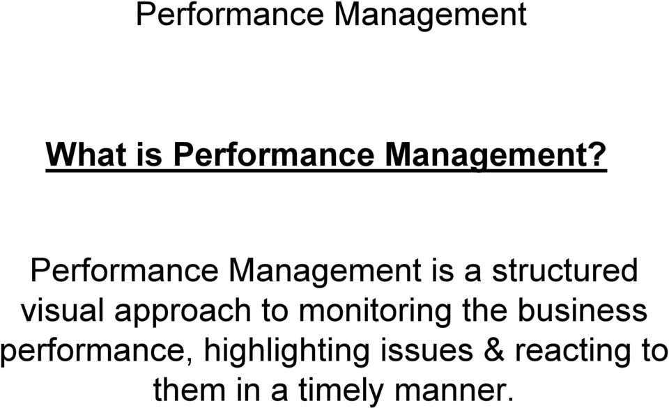 Performance Management is a structured visual