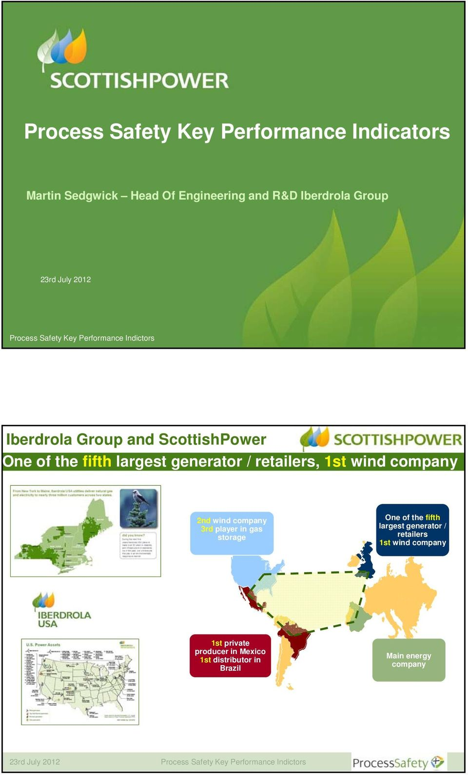 2nd wind company 3rd player in gas storage One of the fifth largest generator / retailers 1st wind company 1st private